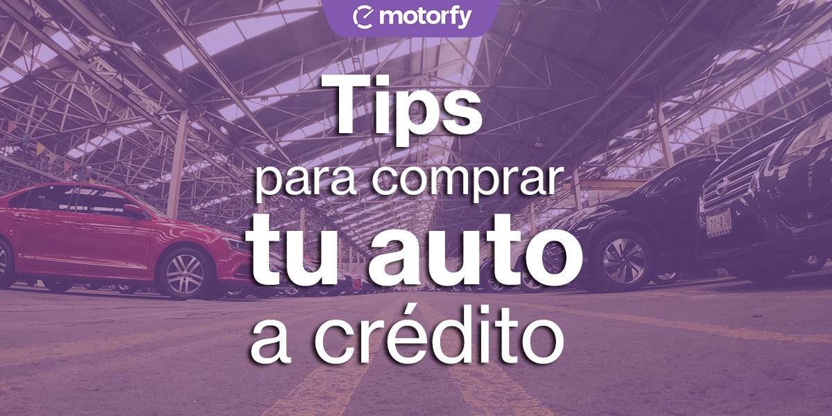Tips para comprar tu auto a crédito